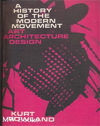 Rowland,Kurt. - A history of the modern movement. Art,architecture,design.