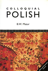 Mazur,B.W. - Colloquial Polish.