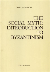 Toumanoff,Cyril. - The Social Myth: Introduction to Byzantinism.