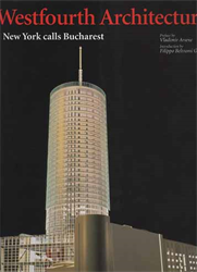 Arsene,Vladimir. Beltrami Gadola,Filippo. - Westfourth architecture. New York calls Bucharest.