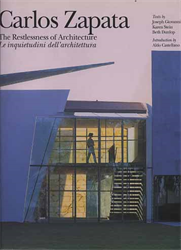 -- - Carlos Zapata. The Restlessness of architecture. Le inquietudini dell'architettura.