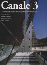 -- - Canale 3. Architecture tomorrow. L'architecture de demain.