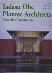 -- - Tadasu Ohe. Plantec Architects. Protocols of Architecture.