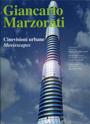 -- - Giancarlo Marzorati. Cinevisioni urbane. Moviescapes.