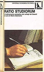 Salomone,Mario (a cura di). - Ratio atque institutio studiorum Societatis Jesu. L'ordinamento scolastico dei collegi dei Gesuiti.