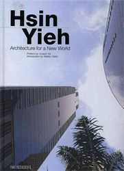 -- - Hsin Yieh. Architecture for a New World.