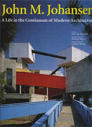 Johansen,John M. - John M.Johansen. A life in the continuum of Modern Architecture.