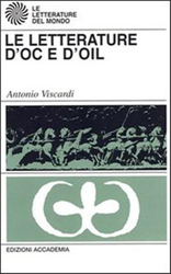 Viscardi,Antonio. - Le Letterature d'Oc e d'Oil.