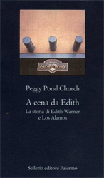 Pond Church,Peggy. - A cena da Edith. La storia di Edith Warner e Los Alamos.