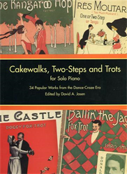 Jasen,David A. (Edited by). - Cakewalks, Two-steps and Trots: For Solo Piano. 34 popular Works from the Dance-Craze Era.