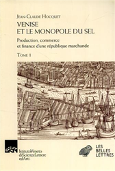 Hocquet,Jean-Claude. - Venise et le monopole du sel. Production, commerce et finance d'une République marchande.