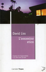 Liss,David. - L'assassino etico.