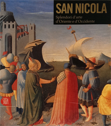 Catalogo della Mostra: - San Nicola. Splendori d'arte d'Oriente e d'Occidente.