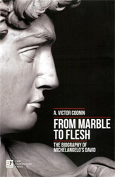 Coonin,Victor A. - From marble to flesh. The biography of Michelangelo's David.