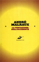 Malraux,André. - La tentazione dell'Occidente.