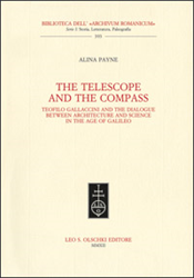 Payne, Alina. - The Telescope and the Compass. Teofilo Gallaccini and the dialogue between Architecture and Science in the Age of Galileo.