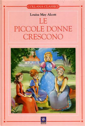 Alcott,Louisa May. - Le piccole donne crescono.