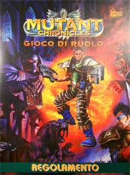-- - Mutant Chronicles. Avventure e giochi epici in un mondo tecnofantasy.