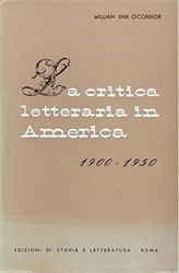 O'Connor,William Van. - La critica letteraria in America. 1900-1950.