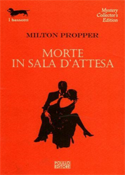Propper,Milton. - Morte in sala d'attesa.