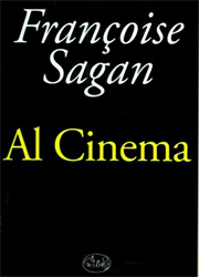 Sagan,Francoise. - Al cinema.