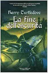 Turtledove,Harry. - La fine dell'oscurità.