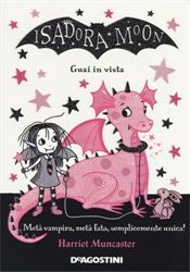 Muncaster,Harriet. - Guai in vista. Isadora Moon.