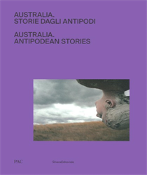 Catalogo della Mostra. Catalogue of the Exhibition - Australia storie dagli antipodi. Australia antipodean stories.