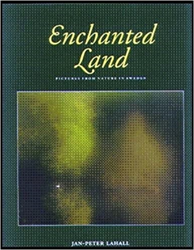 Lahall,Jan-Peter. Odoo, Hans. Gatehouse,Gray. - Enchanted Land: Pictures from Nature in Sweden.