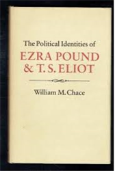 Chace,William M. - Political Identities of Ezra Pound and T.S. Eliot.