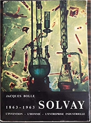Bolle,Jacques. - Solvay 1863 - 1963.