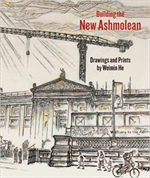9781854442451-Building the New Ashmolean: Drawings and Prints by Weimin He.