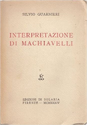 Guarnieri,Silvio. - Interpetazione di Machiavelli.