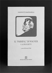 "Bastianelli,Giannotto. - Il ""Parsifal"" di Wagner."
