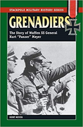 Meyer,Kurt. - Grenadiers: The Story Of Waffen SS General Kurt 'Panzer' Meyer.