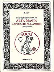 Carr,F. - Tecniche segrete di alta magia applicate all'amore. Astrologia occulta.