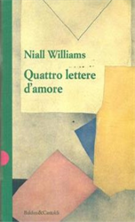 Williams,Niall. - Quattro lettere d'amore.