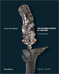 Ghiringhelli,Vanna. - The invisible world of the Kris. A compendium.