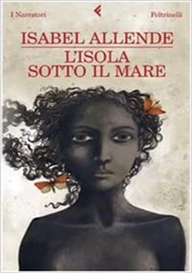 Allende,Isabel. - L'isola sotto il mare.