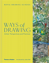 Bell,Julian. BAlchin,Julia. Tobin,Claudia. - Ways of Drawing: Artists' Perspectives and Practices.