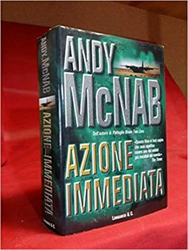 McNab,Andy. - Azione immediata.