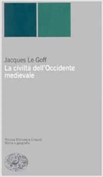 Le Goff,Jacques. - La civiltà dell'Occidente Medievale.
