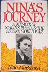 Markovna,Nina. - Nina' s Journey. A memoir of Stalin's Russia & the second World War.