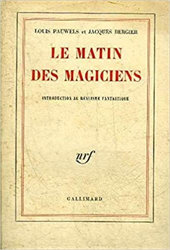 Bergier,Jacques Pauwels, Louis. - Le matin des magiciens : Introduction au réalisme fantastique.