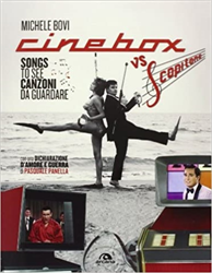 Bovi,Michele. - Cinebox vs Scopitone. Songs to see canzoni da guardare.
