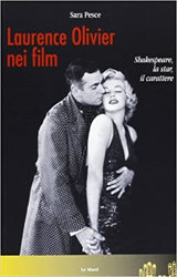 Pesce,Sara. - Laurence Olivier nei film. Shakespeare, la star, il carattere.