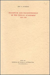 Cochrane,Eric W. - Tradition and Enlightenment in the Tuscan Academies.1690-1800.