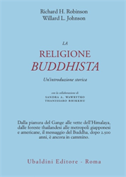 Robinson,Richard H.,Johnson,Willard L. - La religione Buddhista. Un'introduzione storica.