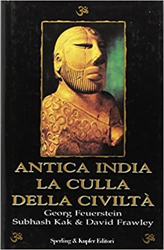Feuerstein,Georg. Subhash,Kak. Frawley,David. - Antica India. La culla della civiltà.