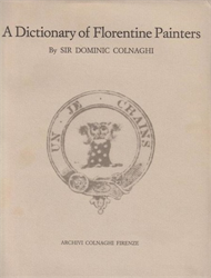 Colnaghi,Dominic.E. - Colnaghi's Dictionary of Florentine Painters from the 13th to 17th Centuries.
